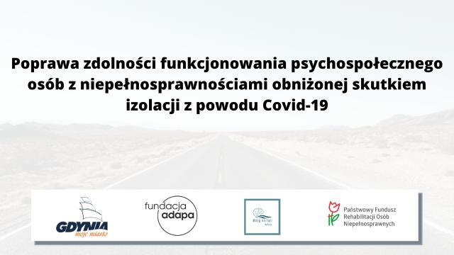 Poprawa zdolności funkcjonowania psychospołecznego osób z niepełnosprawnościami obniżonej skutkiem izolacji z powodu Covid-19